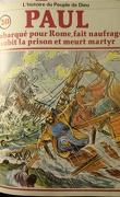 La bible en bande dessinée (Nouveau testament), tome 20 : Paul embarqué pour Rome, fait naufrage, subit la prison et meurt martyr