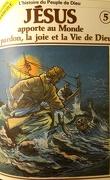 La bible en bande dessinée (Nouveau testament), tome 5 : Jésus apporte au Monde le pardon, la joie et la Vie de Dieu