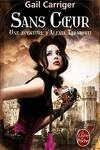 couverture Le Protectorat de l'Ombrelle, une Aventure d'Alexia Tarabotti, Tome 4 : Sans Coeur