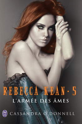 Couverture du livre : Rebecca Kean, Tome 5 : L'Armée des âmes