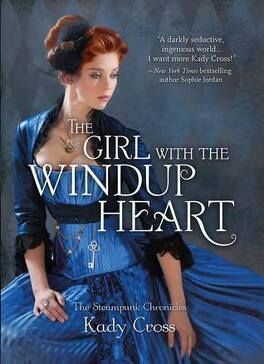 Couverture du livre : Steampunk Chronicles, Tome 4 : The Girl With the Windup Heart