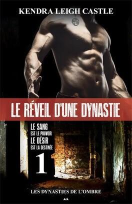 Couverture du livre : Les dynasties de l'ombre,Tome 1 : Le réveil d'une dynastie