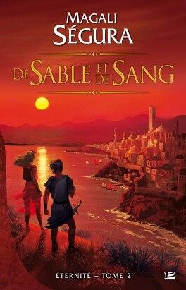 Couverture du livre : Éternité, Tome 2 : De Sable et de Sang