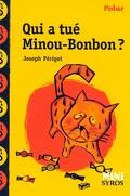 Qui a tué Minou-Bonbon?