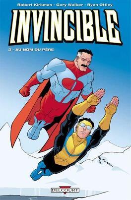 Couverture du livre : Invincible, tome 2 : Au nom du père