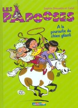 Couverture du livre : Les Papooses, tome 2 : À la poursuite du chien géant