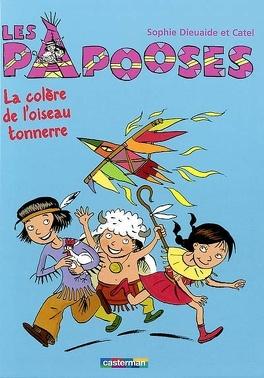 Couverture du livre : Les Papooses, tome 3 : À la poursuite de l'oiseau-tonnerre