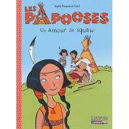 Couverture du livre : Les Papooses, tome 4 : Un amour de squaw