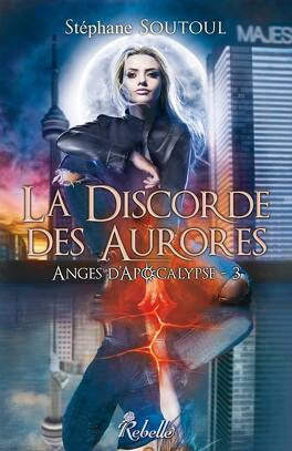 Couverture du livre : Anges d'apocalypse, tome 3 : La discorde des aurores