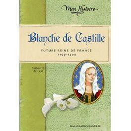Couverture du livre : Blanche de Castille Future reine de France (1199-1200)