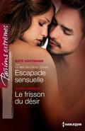 La famille Quinn, tome 20 : Escapade sensuelle / Le frisson du désir
