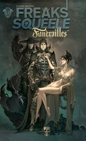 Freaks' Squeele - Funérailles, tome 1 : Fortunate Sons