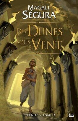 Couverture du livre : Éternité, Tome 3 : Des dunes sous le vent