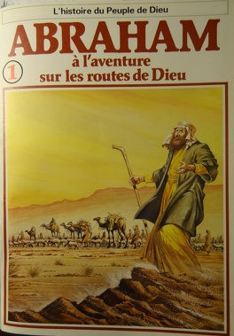 Couverture du livre : La bible en bande dessinée, tome 1 (ancien testament): Abraham à l'aventure sur les routes de Dieu