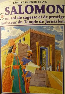 Couverture du livre : La bible en bande dessinée, tome 13 (ancien testament): Salomon un roi de sagesse et de prestige bâtisseur du Temple de Jérusalem