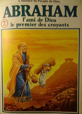 Couverture du livre : La bible en bande dessinée, tome 2 (ancien testament): Abraham l'ami de Dieu le premier des croyants