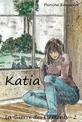 La Guerre des Eléments tome 2 :  Katia