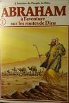 couverture La bible en bande dessinée, tome 1 (ancien testament): Abraham à l'aventure sur les routes de Dieu