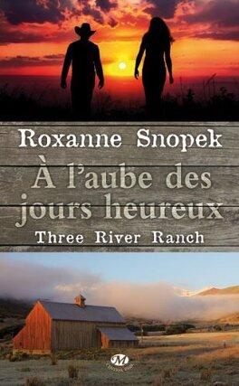 Couverture du livre : Three River Ranch, Tome 1 : À l'aube des jours heureux
