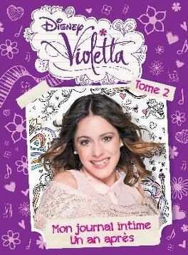 Couverture du livre : Violetta : Mon journal intime, Tome 2 : Un an après