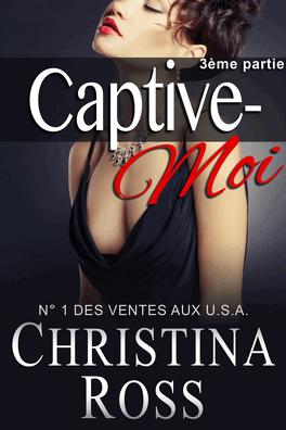 Couverture du livre : Captive-Moi, Tome 3