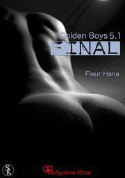 Couverture du livre : Golden Boy, Tome 5.1 : Final