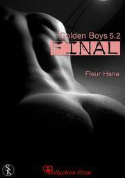Couverture du livre : Golden Boy, Tome 5.2 : Final