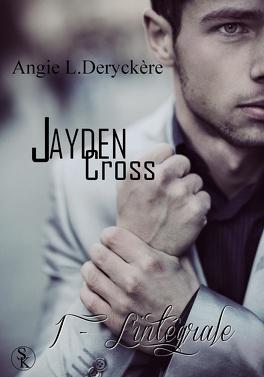 Couverture du livre : Jayden Cross - L'intégrale, Tome 1
