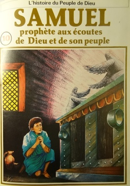Couverture du livre : La bible en bande dessinée, tome 10 (ancien testament): Samuel prophète aux écoutes de Dieu et de son peuple