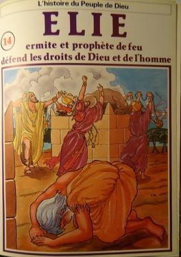 Couverture du livre : La bible en bande dessinée, tome 14 (ancien testament): Elie ermite et prophète de feu défend les droits de Dieu et de l'homme