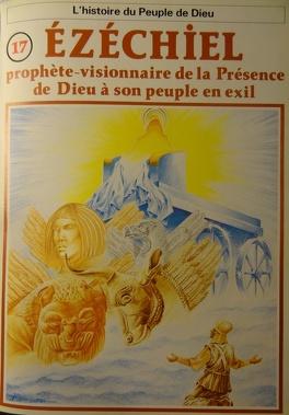 Couverture du livre : La bible en bande dessinée, tome 17 (ancien testament): Ezechiel prophète-visionnaire de la présence de Dieu à son peuple en exil