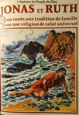 Couverture du livre : La bible en bande dessinée, tome 19 (ancien testament): Jonas et Ruth un conte, une tradition de famille pour une religion de salut universel