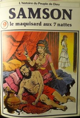 Couverture du livre : La bible en bande dessinée, tome 9 (ancien testament): Samson le maquisard aux 7 nattes