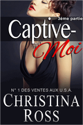 Captive-Moi, Tome 3