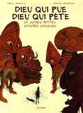 Dieu qui pue Dieu qui pète : Et autres petites histoires africaines