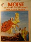 La bible en bande dessinée, tome 7 (ancien testament): Moïse en marche avec son peuple vers la Terre Promise