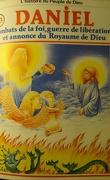La bible en bande dessinée (Ancien testament), tome 23 : Daniel, combats de la foi, guerre de libération et annonce du Royaume de Dieu