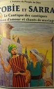 La bible en bande dessinée, tome 20 (ancien testament): Tobie et Sarra le Cantique des cantiques, roman d'amour et chants de mariage