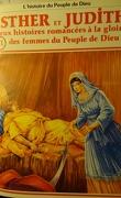 La bible en bande dessinée, tome 21 (ancien testament): Esther et Judith: deux histoires romancées à la gloire des femmes du Peuple de Dieu