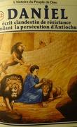 La bible en bande dessinée, tome 22 (ancien testament): Daniel écrit clandestin de résistance pendant la persécution d'Antiochus