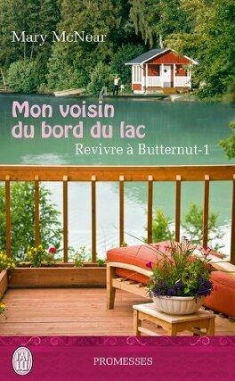 Couverture du livre : Revivre à Butternut, Tome 1 : Mon voisin du bord du lac