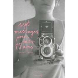 Couverture du livre : Sept messages pour mes 15 ans