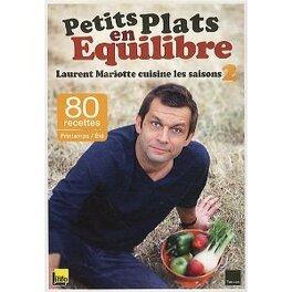 Petits Plats En Équilibre : Laurent Mariotte Cuisine Les ...