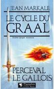 Le Cycle du Graal, Tome 6 : Perceval le gallois