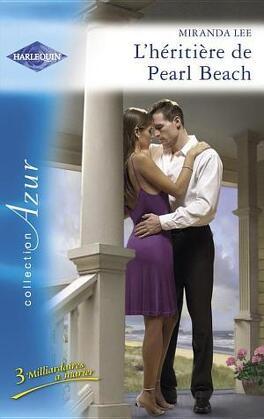 Couverture du livre : 3 Milliardaires à marier, Tome 2 : L'héritière de Pearl Beach