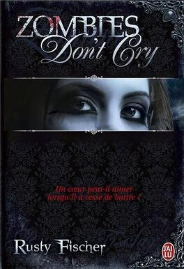 Couverture du livre : A Living Dead Love Story, Tome 1 : Zombies Don't Cry
