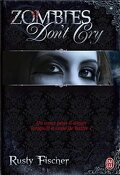 A Living Dead Love Story, Tome 1 : Zombies Don't Cry