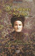 Les Cahiers de Sophie : Notre grand-mère à tous