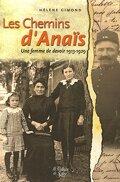 Les Chemins d'Anaïs : Une femme de devoir 1913-1929