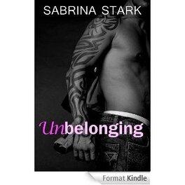 Unbelonging A New Adult Romance Novel Livre De Sabrina Stark
